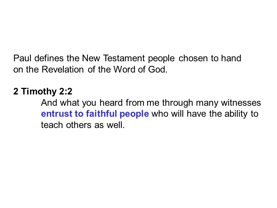 Paul defines the New Testament people chosen to hand on the Revelation of the Word of God.