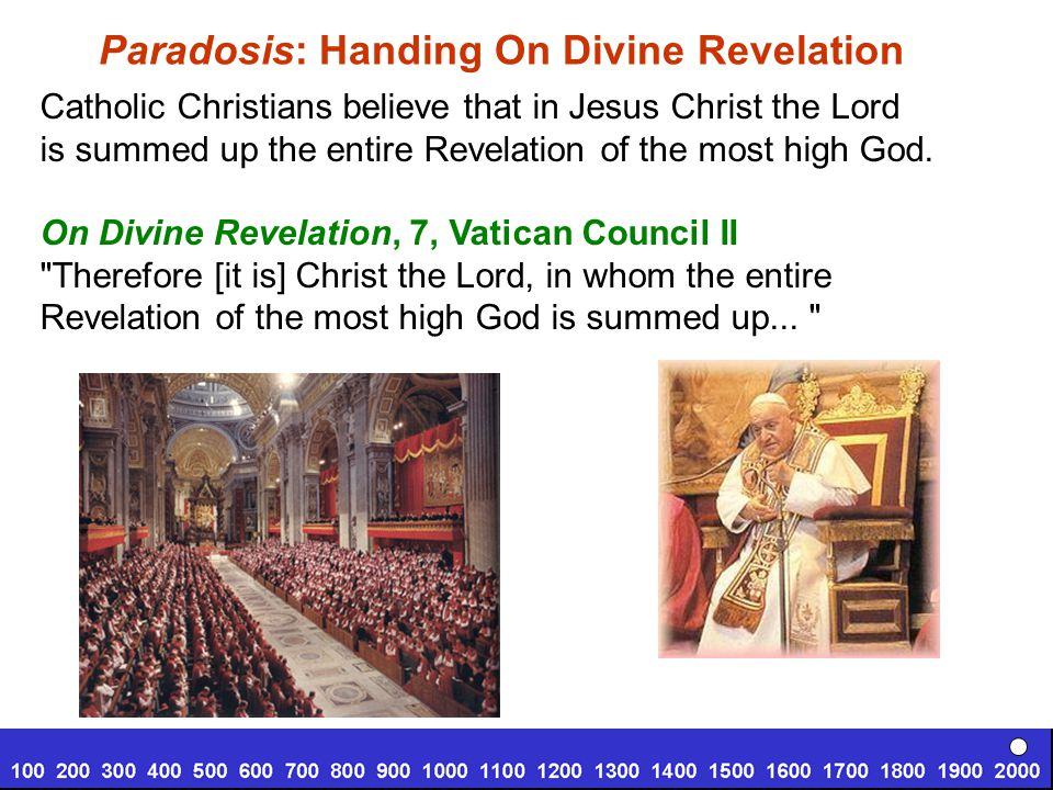 Catholic Christians believe that in Jesus Christ the Lord is summed up the entire Revelation of the most high God.