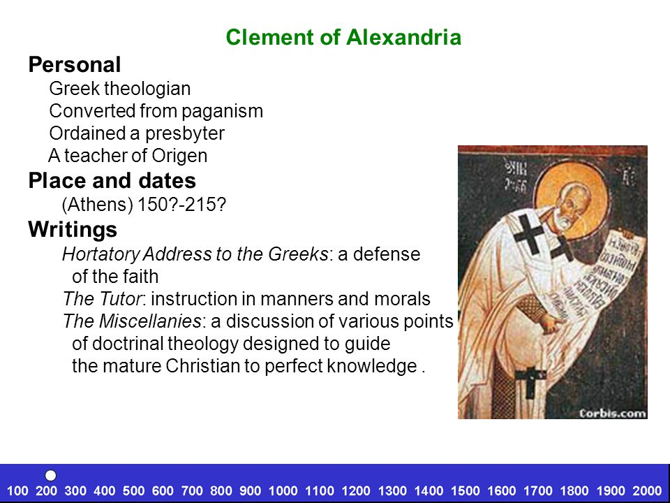 Clement of Alexandria Personal Greek theologian Converted from paganism Ordained a presbyter A teacher of Origen Place and dates (Athens) 150 -215.