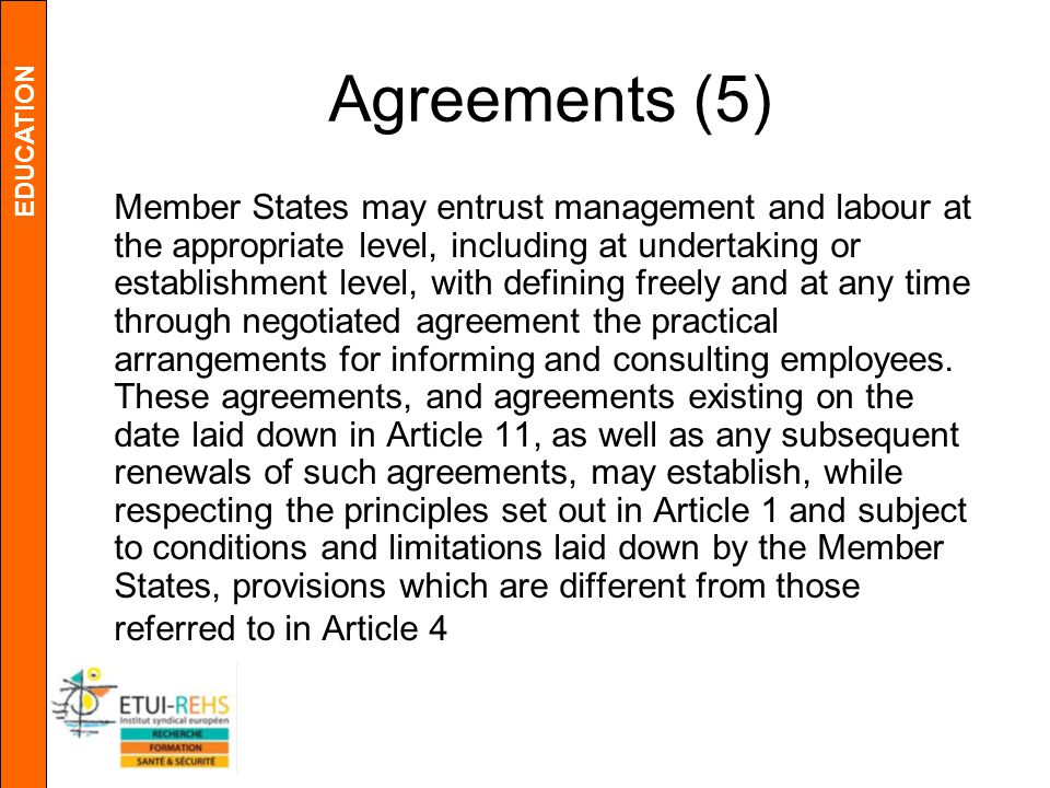 EDUCATION Agreements (5) Member States may entrust management and labour at the appropriate level, including at undertaking or establishment level, wi