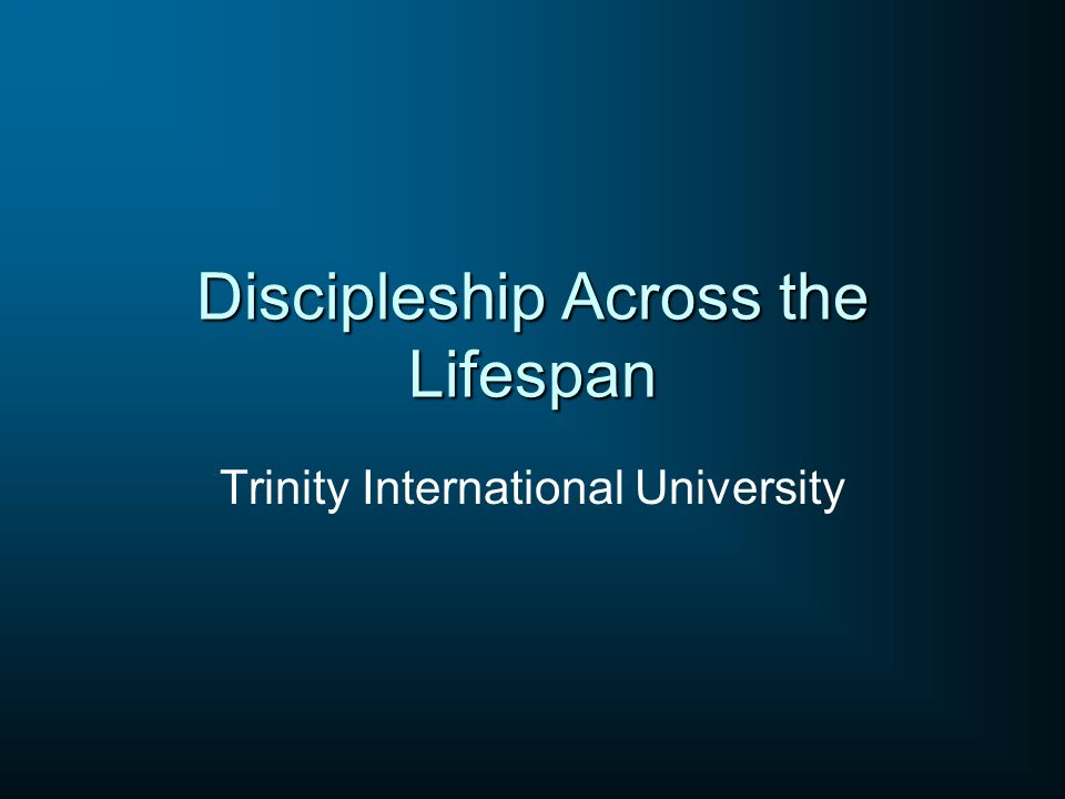 Discipleship Across the Lifespan Trinity International University