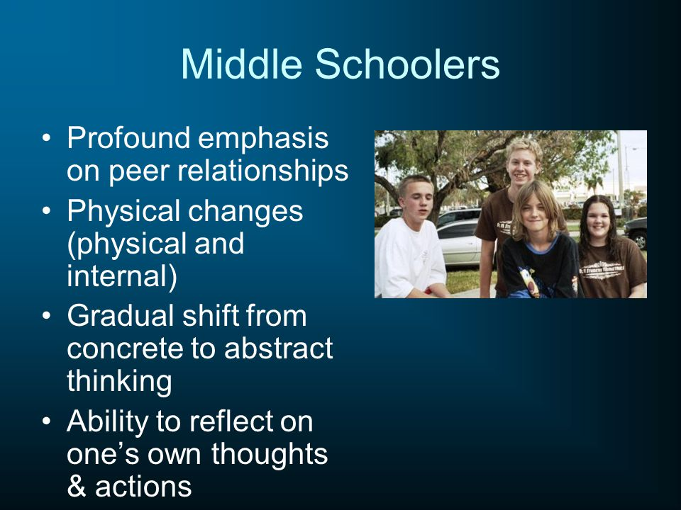 High Schoolers In search for and establishing of a personal identity Profound influence of peers Continuing shift toward abstract thinking