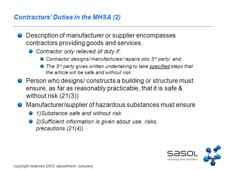 copyright reserved 2003, department, company Contractors' Duties in the MHSA (3) Section 21 important management tool Employer to insist on proof of H&S compliance from request for quotation- phase.