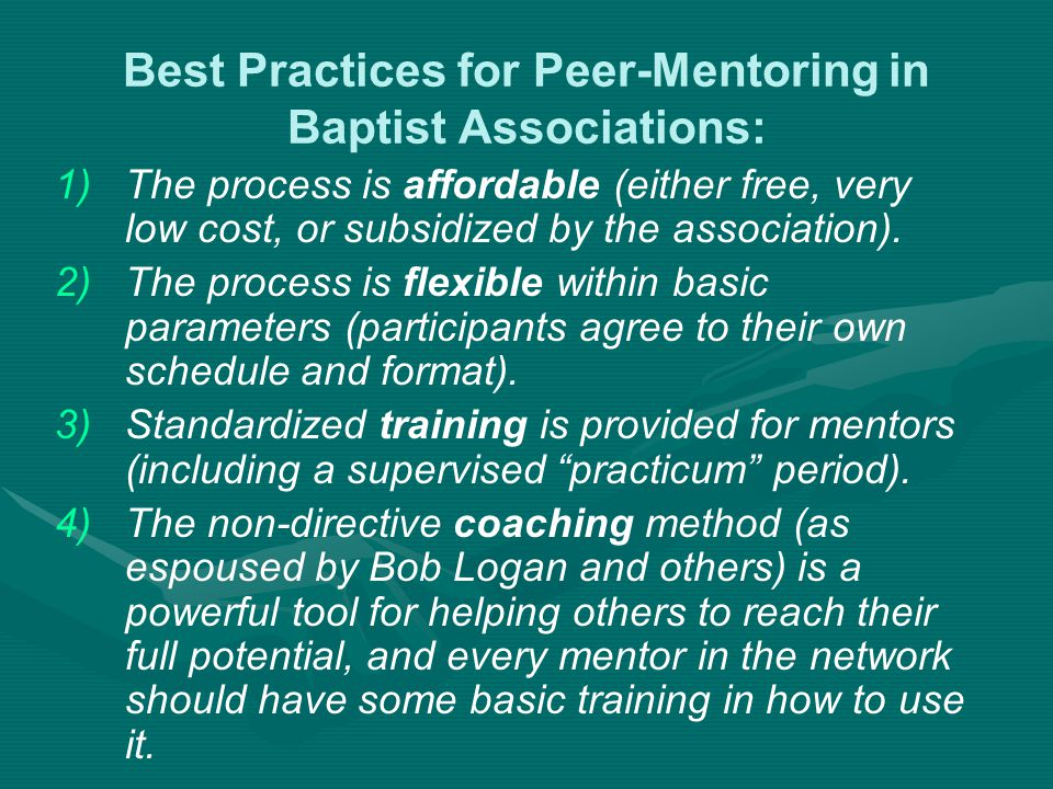 Best Practices for Peer-Mentoring in Baptist Associations: 1) 1)The process is affordable (either free, very low cost, or subsidized by the association).