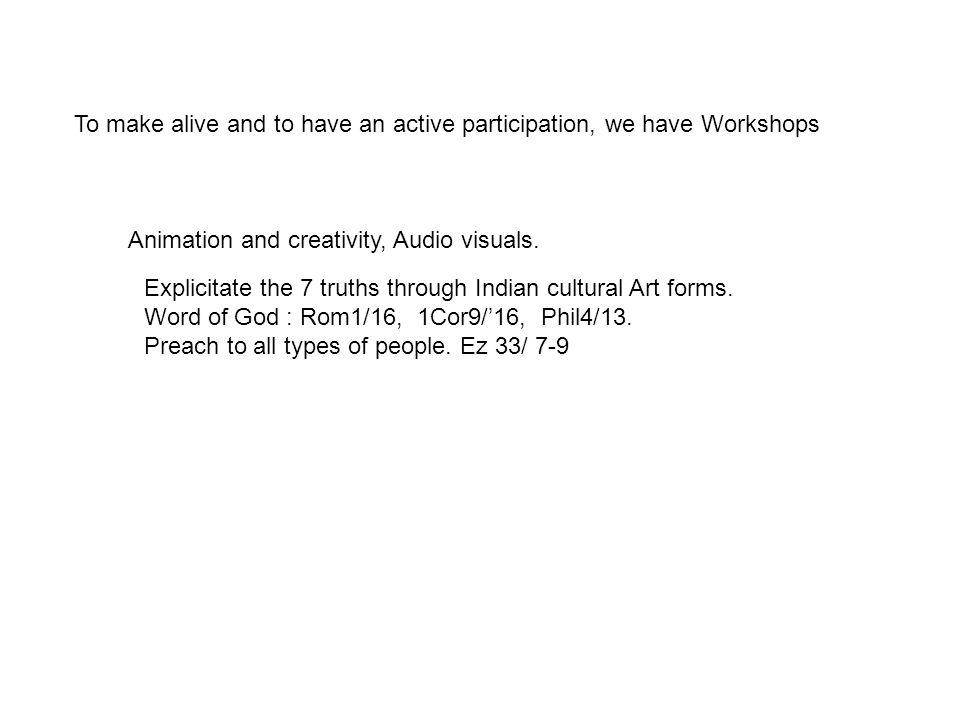 To make alive and to have an active participation, we have Workshops Animation and creativity, Audio visuals.