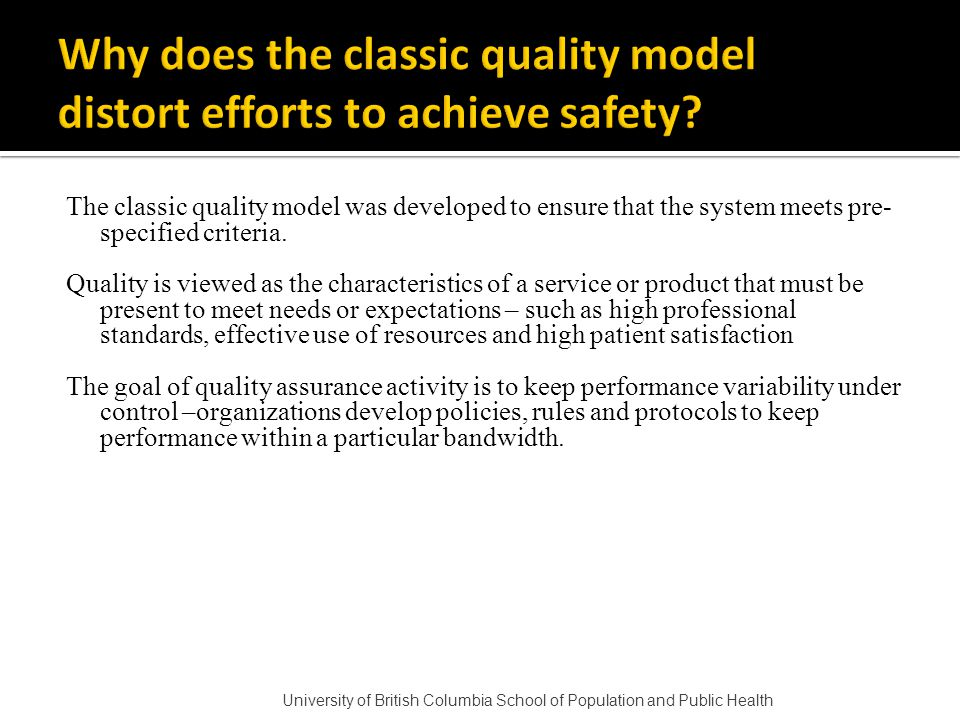 The classic quality model was developed to ensure that the system meets pre- specified criteria.