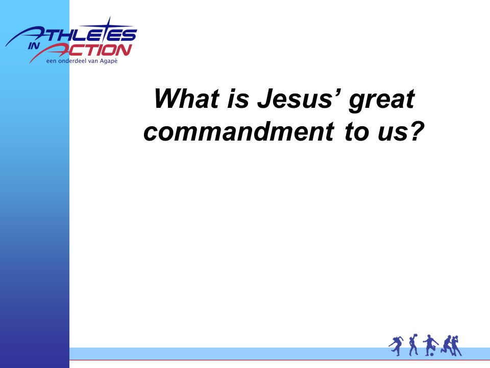 What is Jesus' great commandment to us