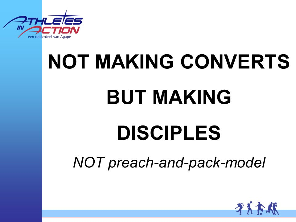 NOT MAKING CONVERTS BUT MAKING DISCIPLES NOT preach-and-pack-model