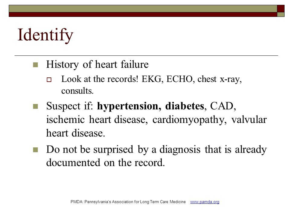 Identify History of heart failure  Look at the records.