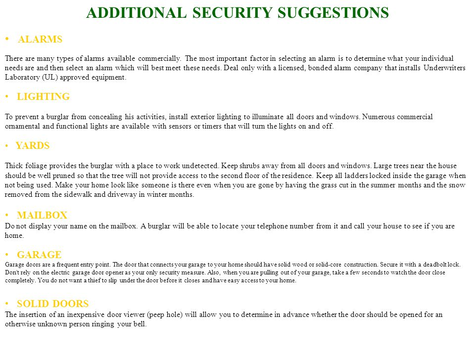 ADDITIONAL SECURITY SUGGESTIONS ALARMS There are many types of alarms available commercially.