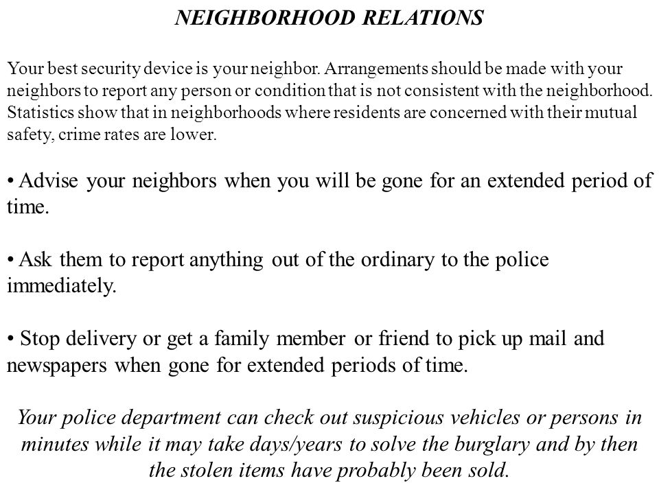 NEIGHBORHOOD RELATIONS Your best security device is your neighbor.