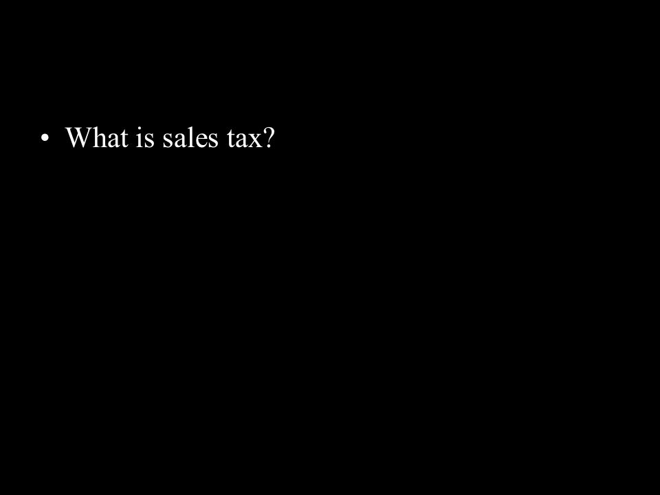 What is sales tax