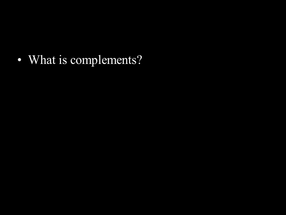 What is complements