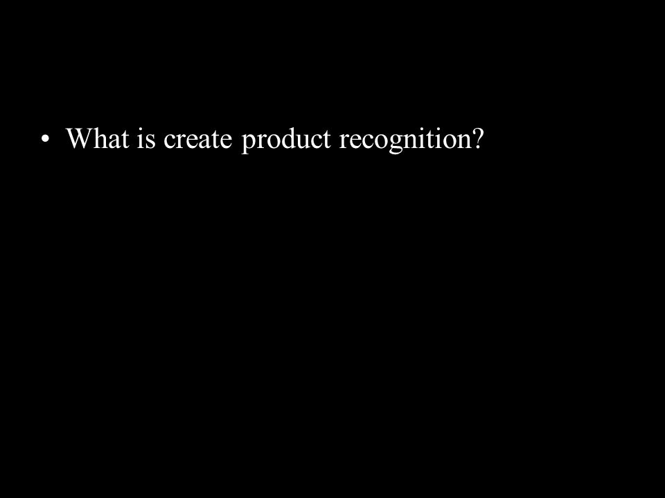 What is create product recognition