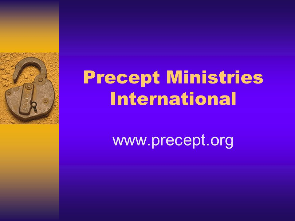 Precept Ministries International www.precept.org