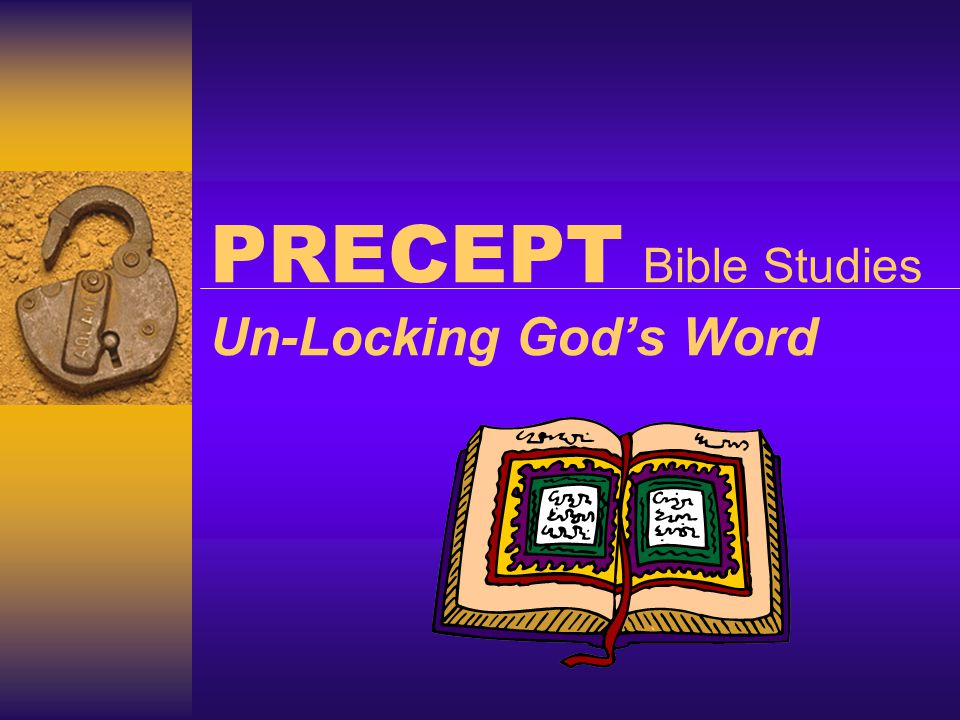 PRECEPT Bible Studies Un-Locking God's Word