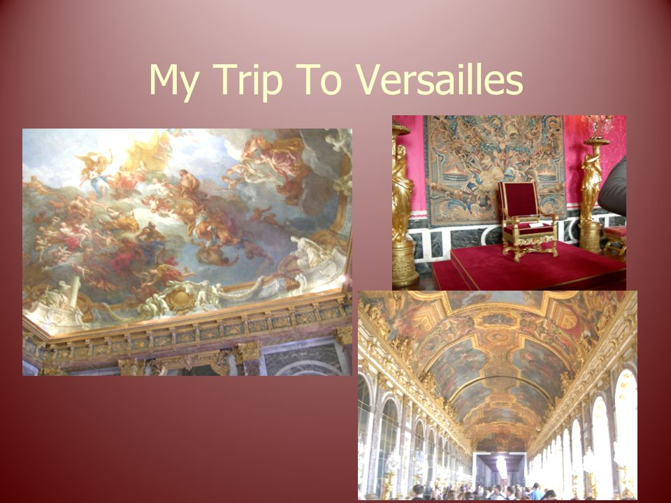 My Trip To Versailles