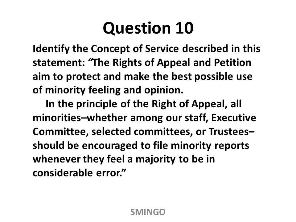 Identify the Concept of Service described in this statement: The Rights of Appeal and Petition aim to protect and make the best possible use of minority feeling and opinion.