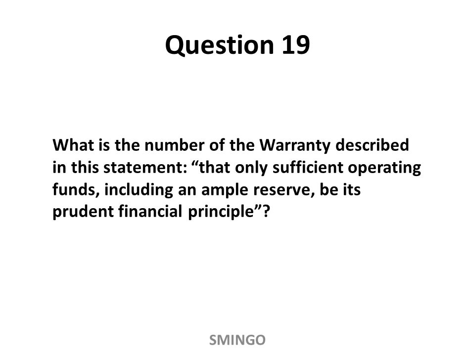 What is the number of the Warranty described in this statement: that only sufficient operating funds, including an ample reserve, be its prudent financial principle .