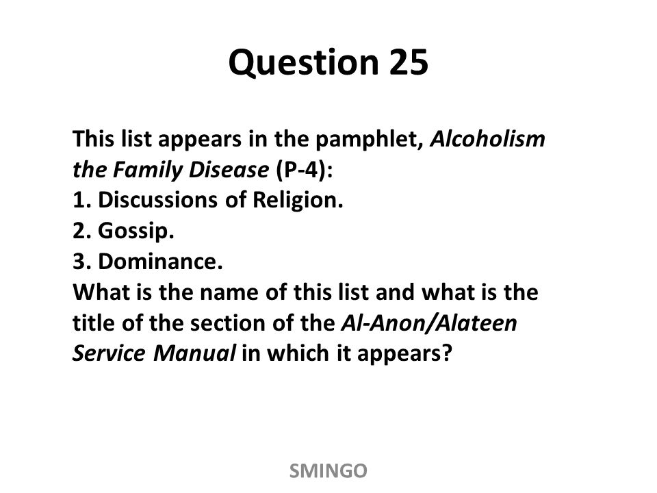 This list appears in the pamphlet, Alcoholism the Family Disease (P-4): 1.