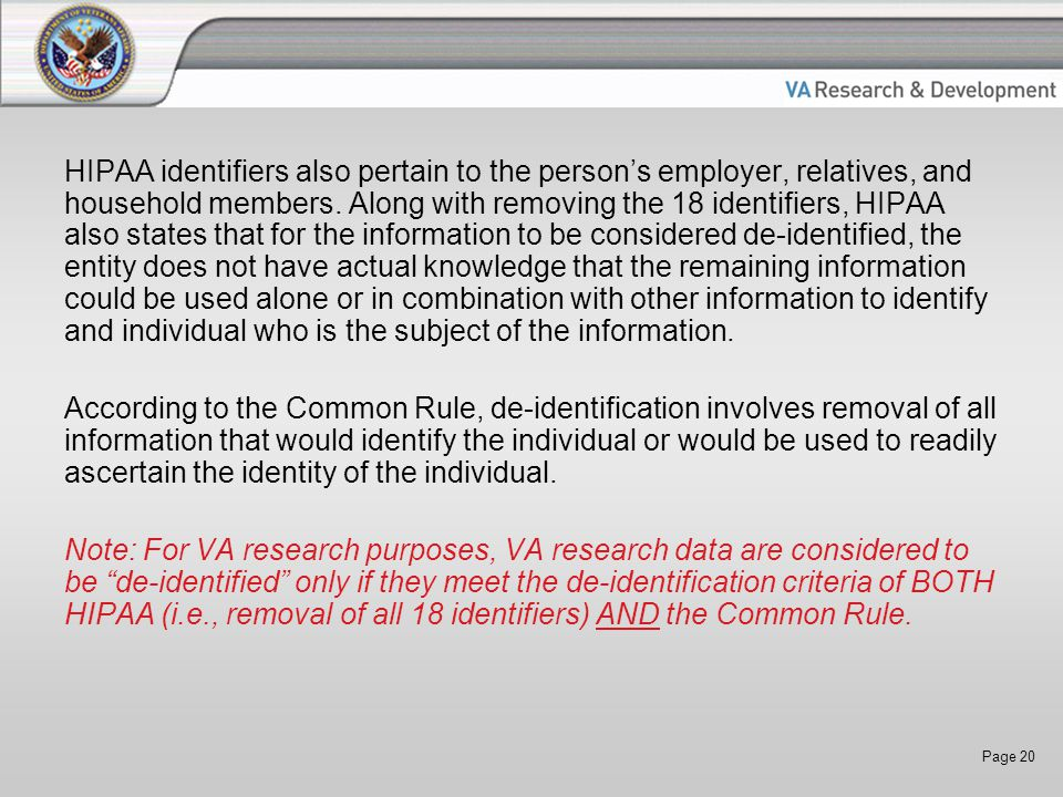 Page 20 HIPAA identifiers also pertain to the person's employer, relatives, and household members.