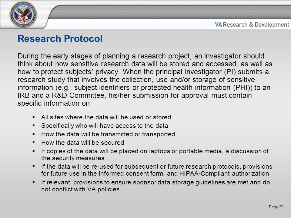 Page 29 Research Protocol During the early stages of planning a research project, an investigator should think about how sensitive research data will be stored and accessed, as well as how to protect subjects' privacy.