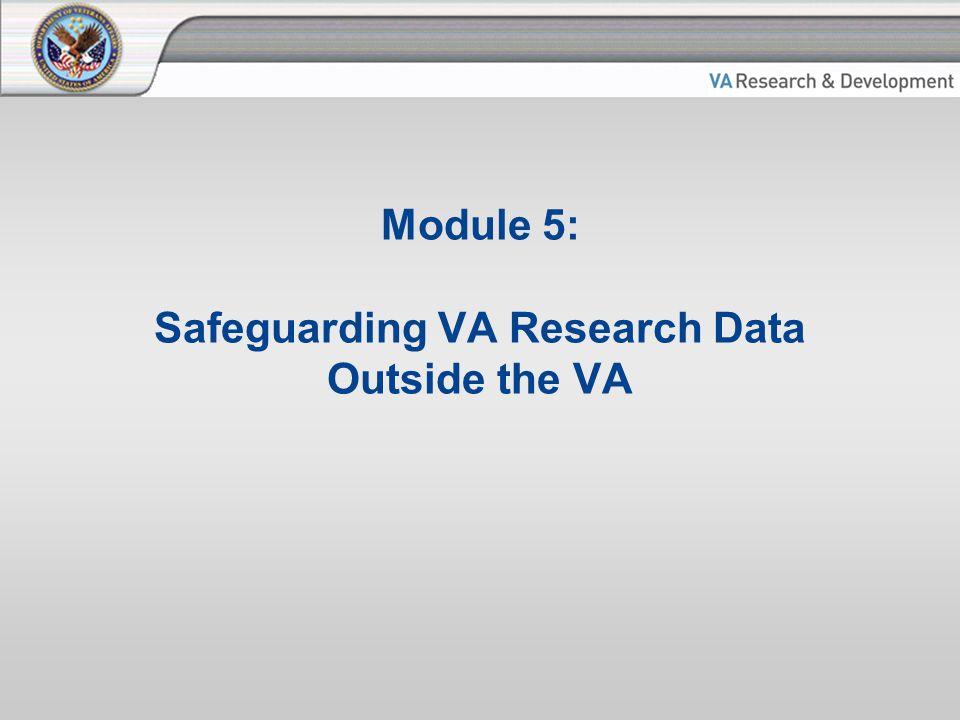 Module 5: Safeguarding VA Research Data Outside the VA