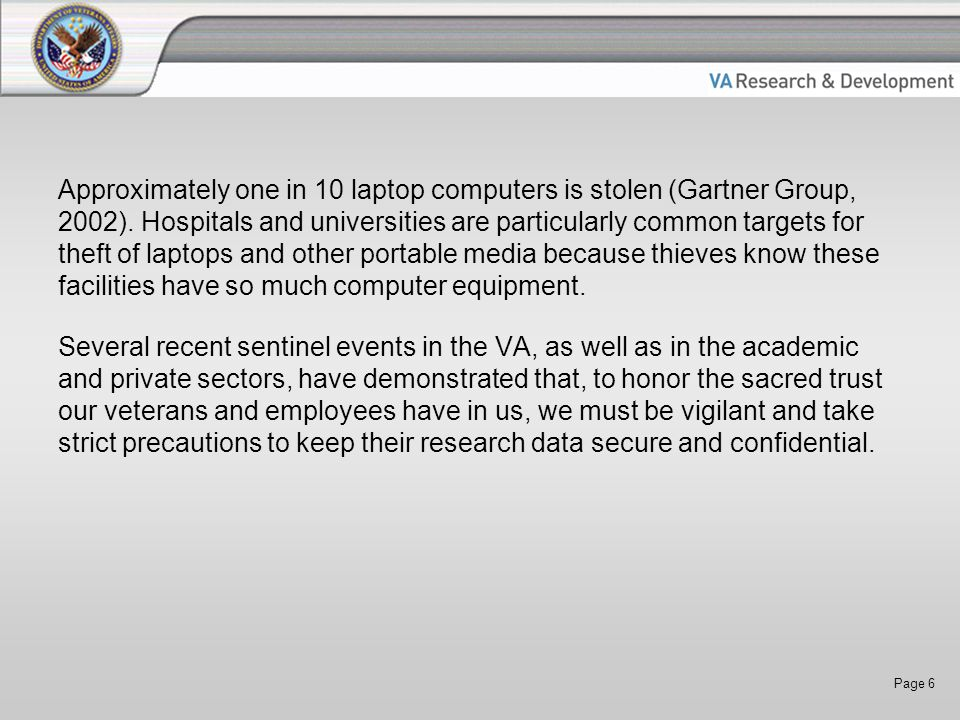 Page 6 Approximately one in 10 laptop computers is stolen (Gartner Group, 2002).