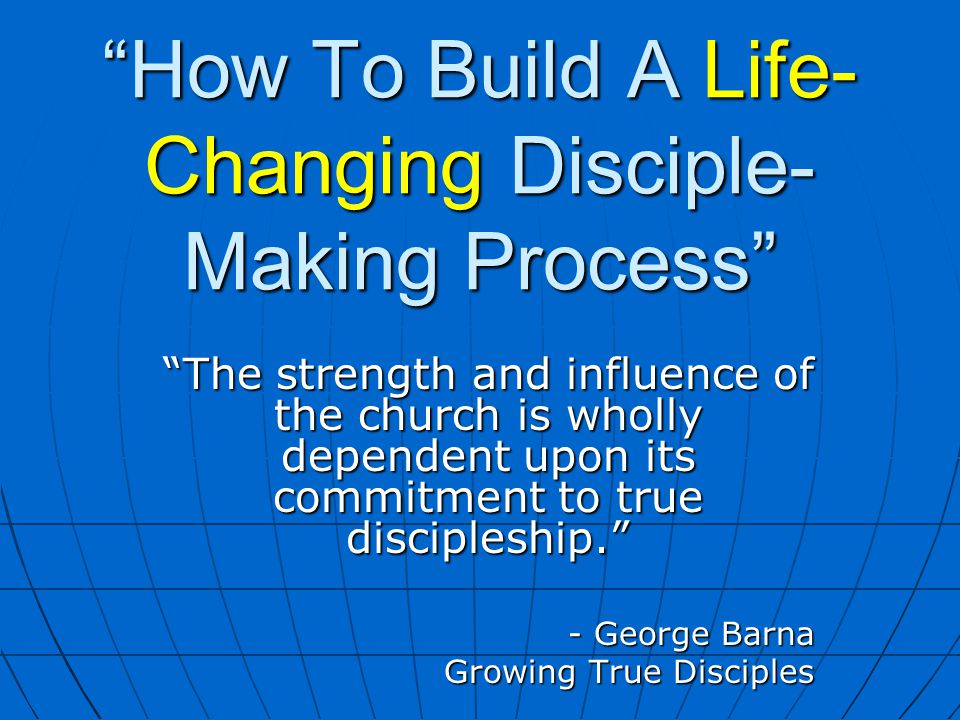 1. Define Disciple- Making 2. Describe the way we are beginning to do it