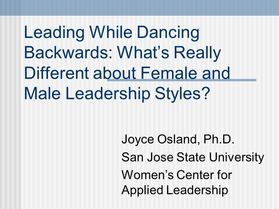 Leading While Dancing Backwards: What's Really Different about Female and Male Leadership Styles.