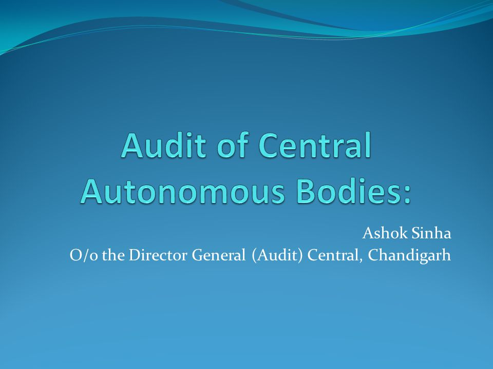 Ashok Sinha O/o the Director General (Audit) Central, Chandigarh