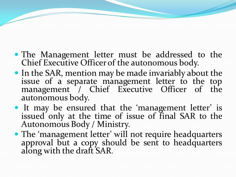 The Management letter must be addressed to the Chief Executive Officer of the autonomous body.