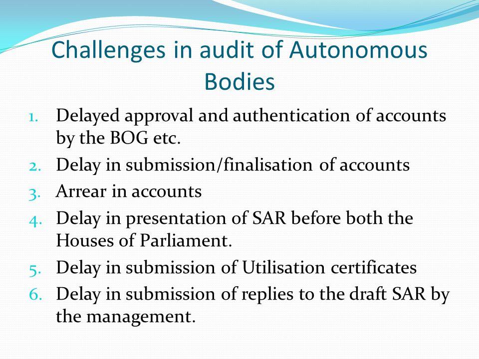 Challenges in audit of Autonomous Bodies 1.