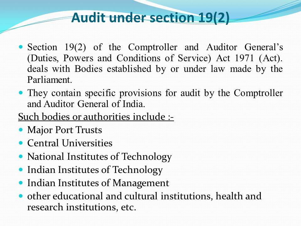 Audit under section 19(2) Section 19(2) of the Comptroller and Auditor General's (Duties, Powers and Conditions of Service) Act 1971 (Act).