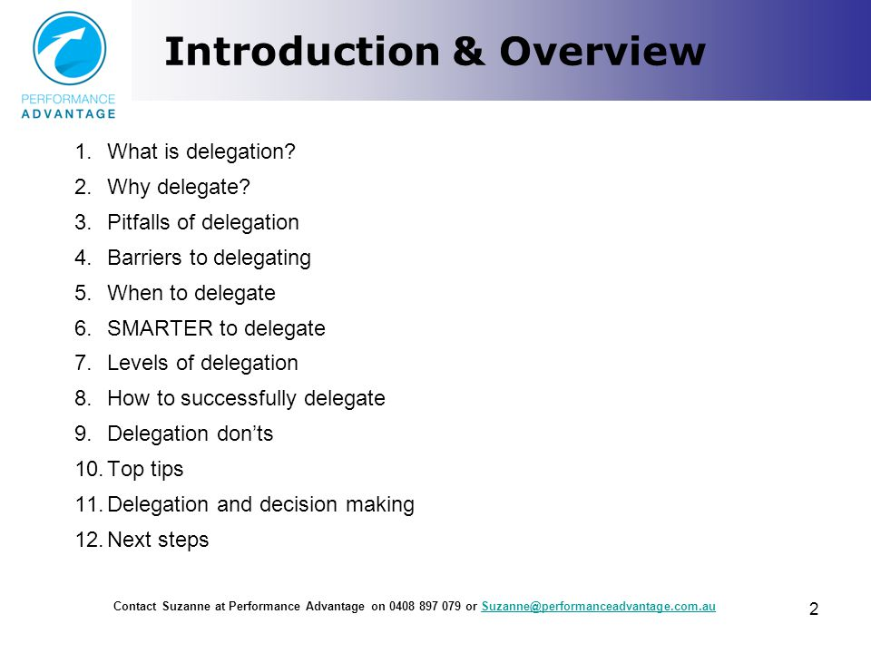 Introduction & Overview 1.What is delegation. 2.Why delegate.