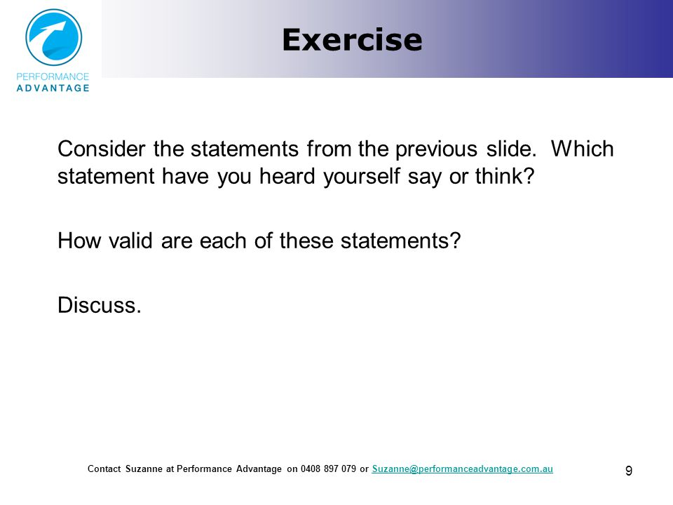 Exercise Consider the statements from the previous slide. Which statement have you heard yourself say or think? How valid are each of these statements