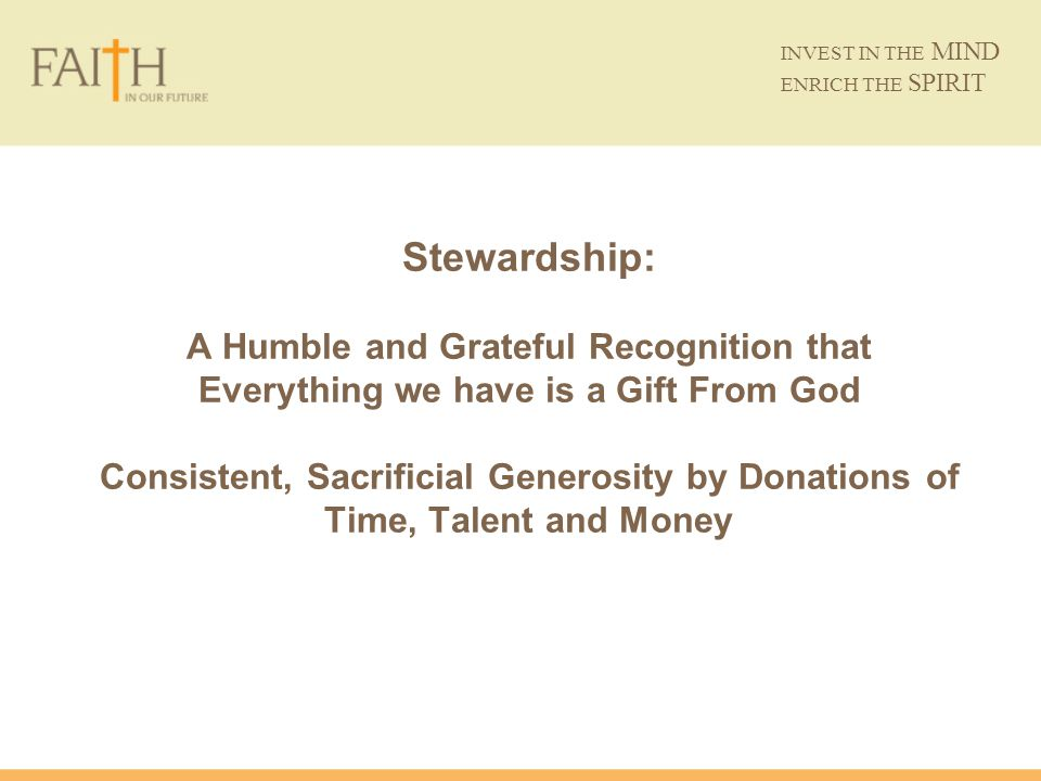 Stewardship: A Humble and Grateful Recognition that Everything we have is a Gift From God Consistent, Sacrificial Generosity by Donations of Time, Tal