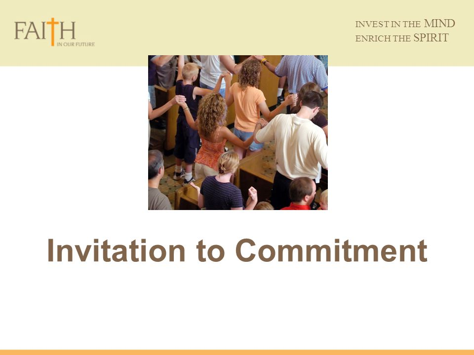 Invitation to Commitment INVEST IN THE MIND ENRICH THE SPIRIT
