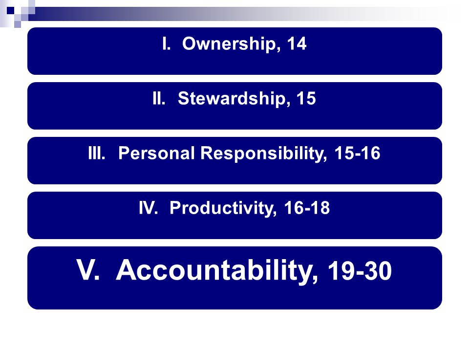 I. Ownership, 14 V. Accountability, 19-30 II. Stewardship, 15 III.