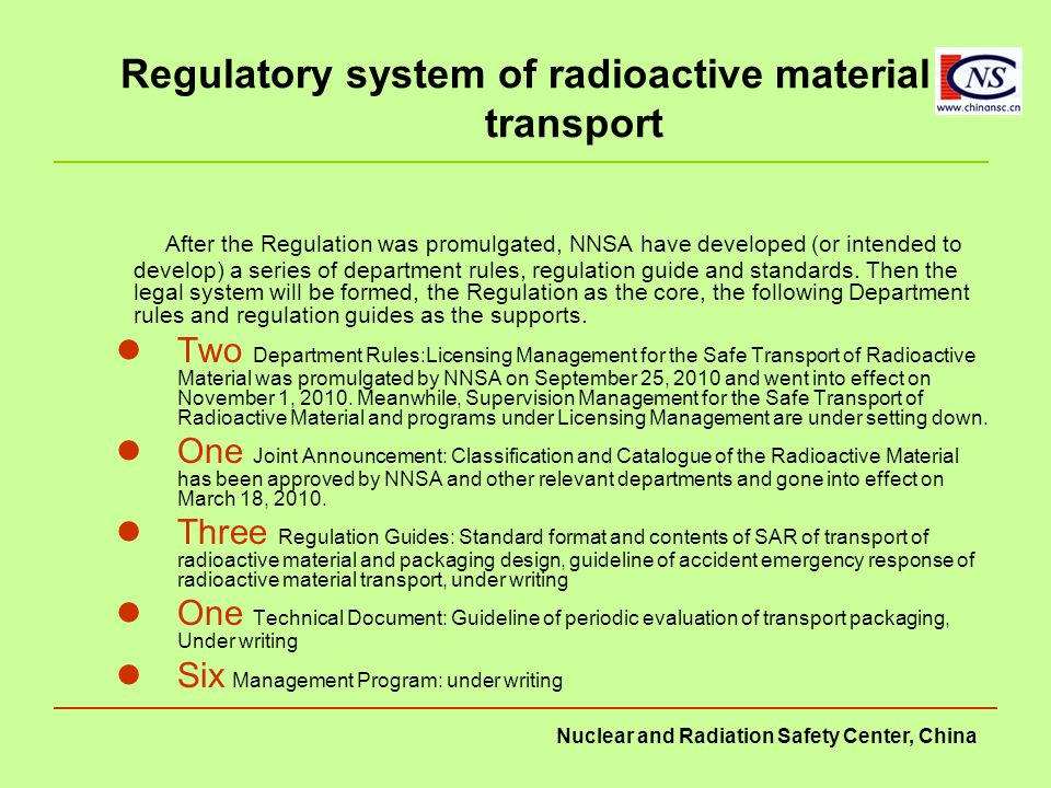 Nuclear and Radiation Safety Center, China Regulatory system of radioactive material transport After the Regulation was promulgated, NNSA have develop