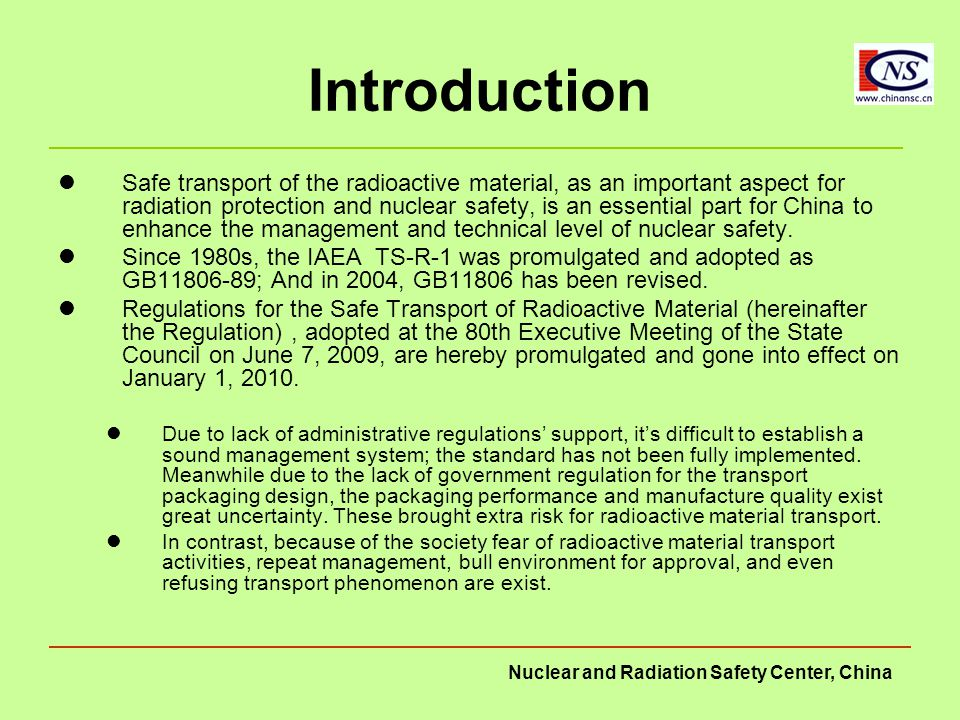 Nuclear and Radiation Safety Center, China Specific requirements of the Regulation Category management of radioactive material Licensing management of transport packaging Management of radioactive material transport