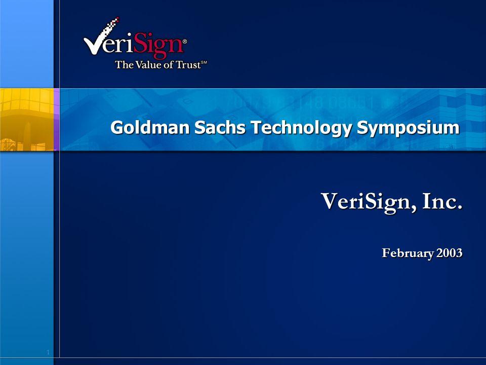 1 Goldman Sachs Technology Symposium VeriSign, Inc. February 2003