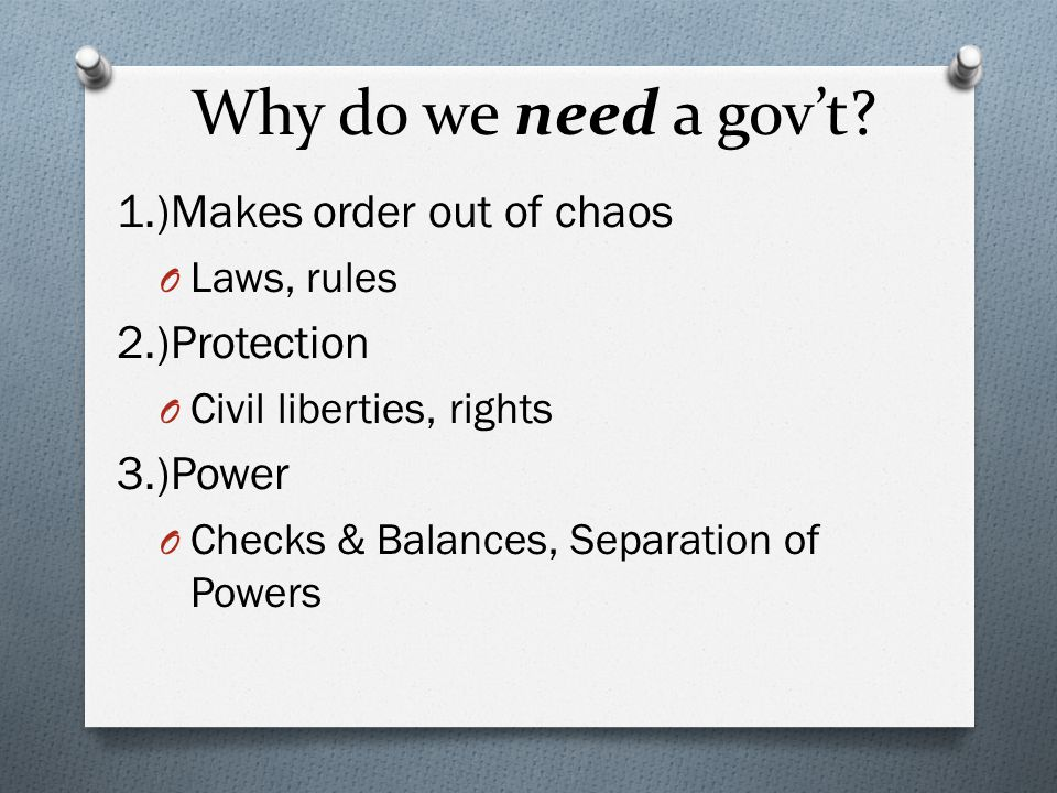 Why do we need a gov't.