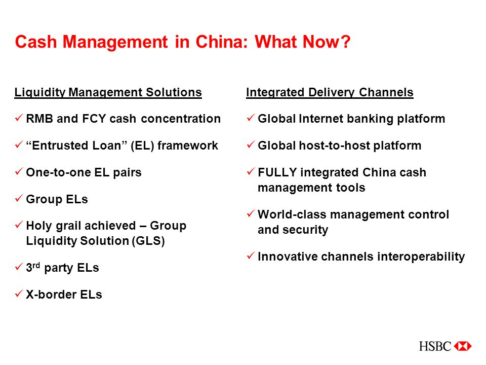 """Cash Management in China: What Now? Liquidity Management Solutions RMB and FCY cash concentration """"Entrusted Loan"""" (EL) framework One-to-one EL pairs"""