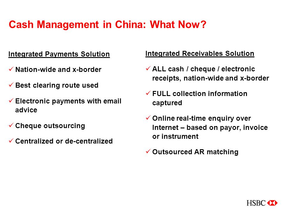 Cash Management in China: What Now? Integrated Payments Solution Nation-wide and x-border Best clearing route used Electronic payments with email advi