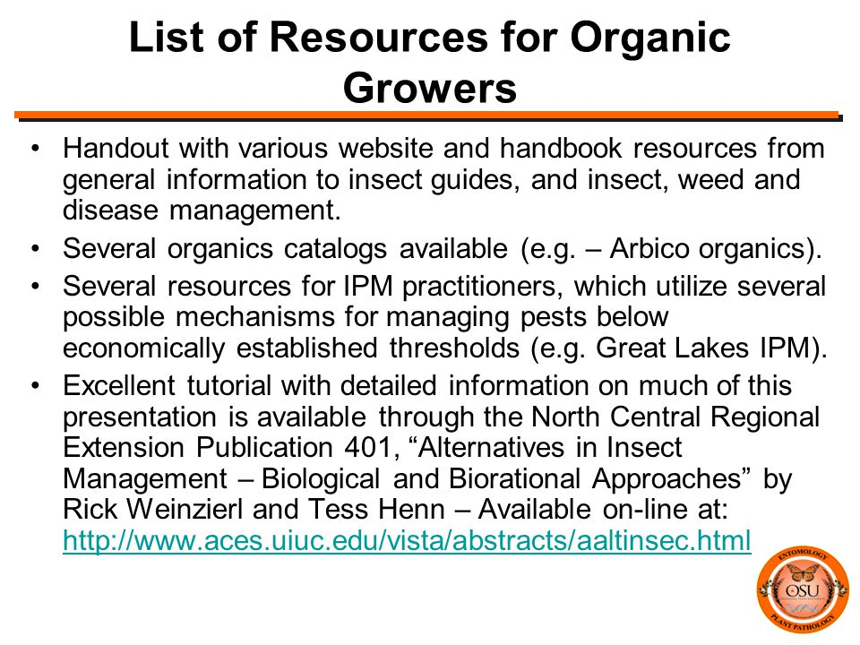 List of Resources for Organic Growers Handout with various website and handbook resources from general information to insect guides, and insect, weed and disease management.
