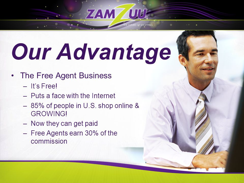 Our Advantage The Free Agent Business –It's Free.