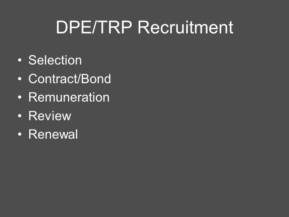 DPE/TRP Recruitment Selection Contract/Bond Remuneration Review Renewal