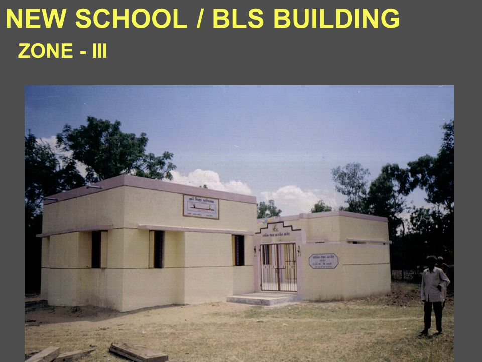 NEW SCHOOL / BLS BUILDING ZONE - III