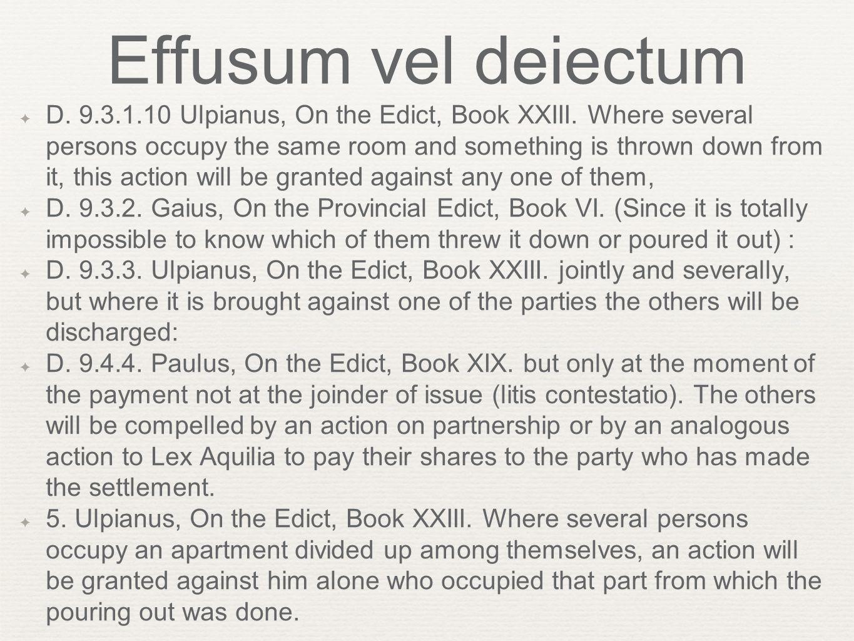 Effusum vel deiectum ✦ D. 9.3.1.10 Ulpianus, On the Edict, Book XXIII.